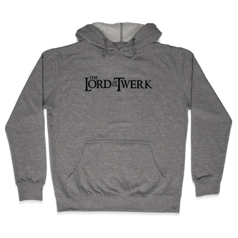 Lord of the Twerk Hooded Sweatshirt