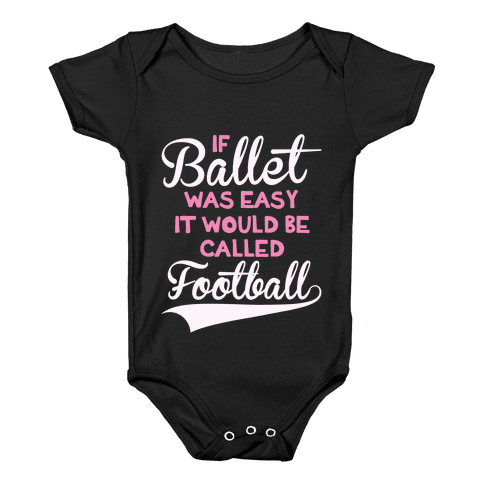 If Ballet Was Easy Baby Onesy
