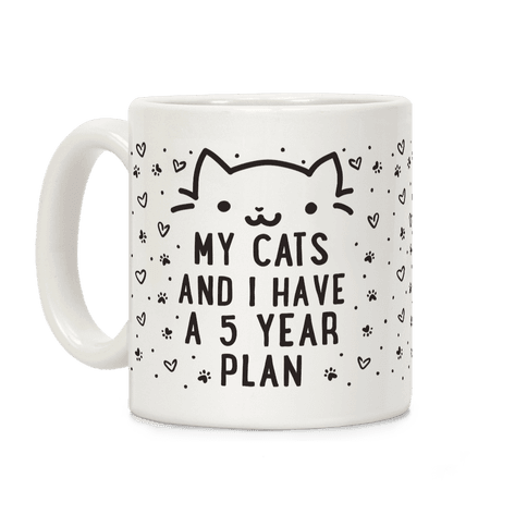 My Cats and I Have A Plan Coffee Mug