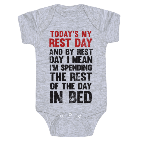 Today's My Rest Day (I'm Spending The Rest Of The Day In Bed) Baby Onesy