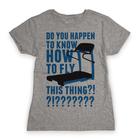 How to Fly This Thing Womens T-Shirt
