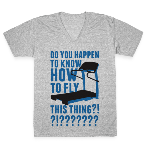 How to Fly This Thing V-Neck Tee Shirt