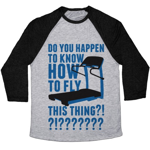 How to Fly This Thing Baseball Tee