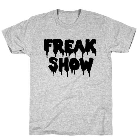 Freak Show Mens/Unisex T-Shirt
