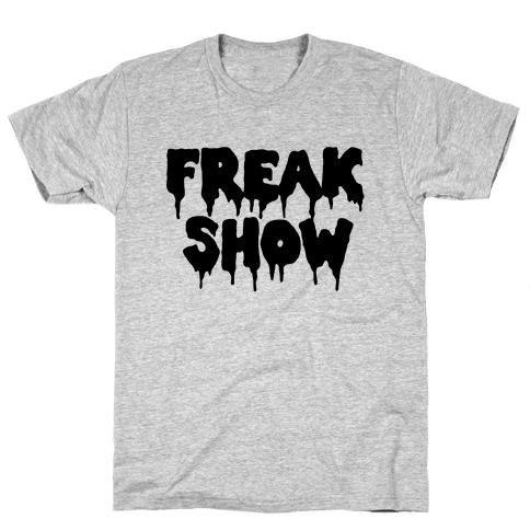 Freak Show Mens T-Shirt