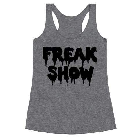 Freak Show Racerback Tank Top