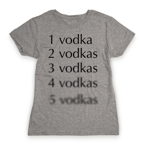 5 Vodkas Womens T-Shirt