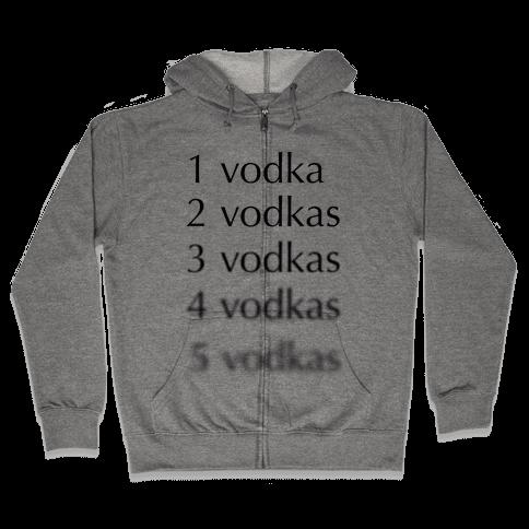 5 Vodkas Zip Hoodie