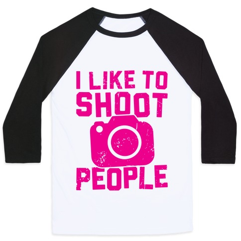 I Like To Shoot People Baseball Tee