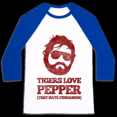 Tigers Love Pepper, They Hate Cinnamon Baseball Tee