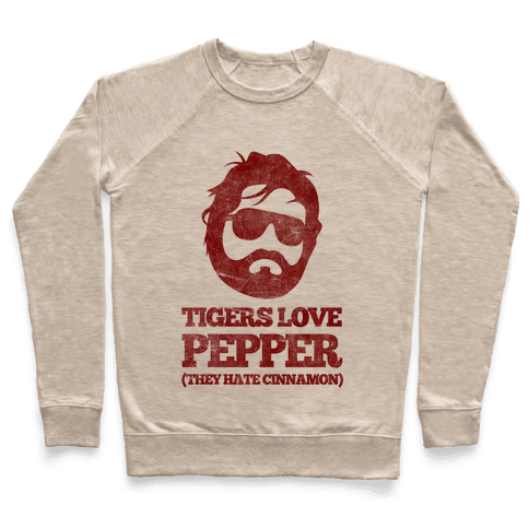 Tigers Love Pepper, They Hate Cinnamon Pullover