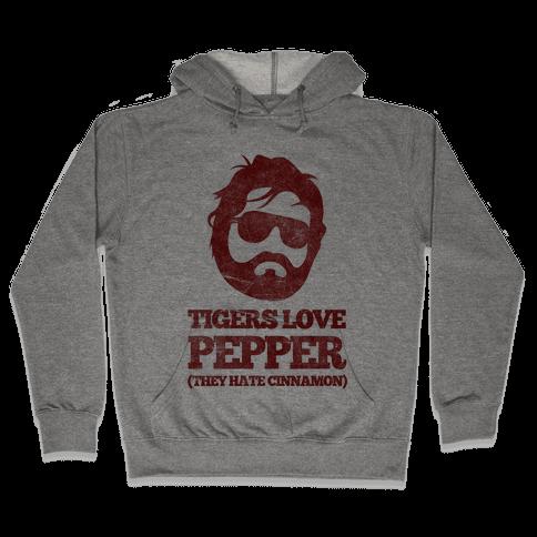 Tigers Love Pepper, They Hate Cinnamon Hooded Sweatshirt