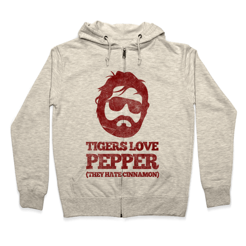 Tigers Love Pepper, They Hate Cinnamon Zip Hoodie