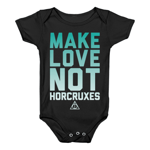 Make Love Not Horcruxes Baby Onesy
