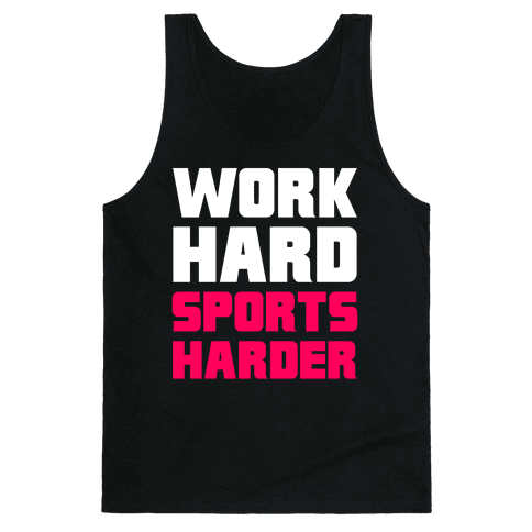 Work Hard, Sports Harder Tank Top