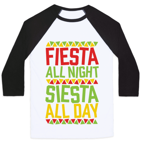 Fiesta All Night Siesta All Day Baseball Tee
