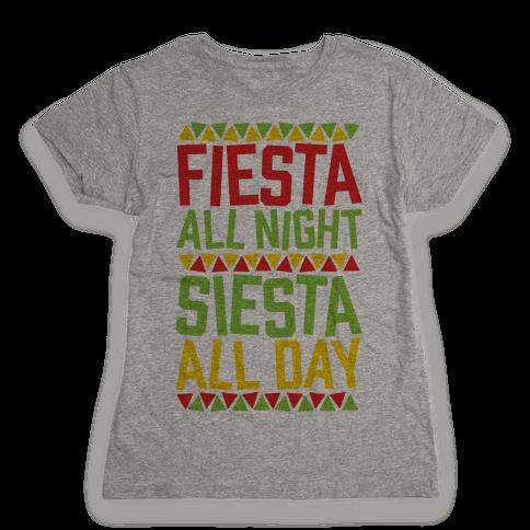 Fiesta All Night Siesta All Day Womens T-Shirt