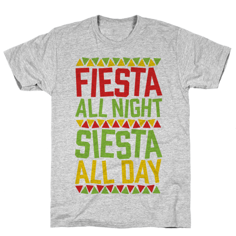 Fiesta All Night Siesta All Day Mens T-Shirt