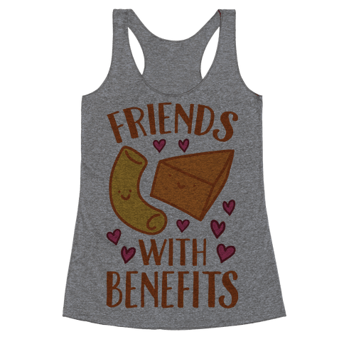 Friends With Benefits Racerback Tank Top