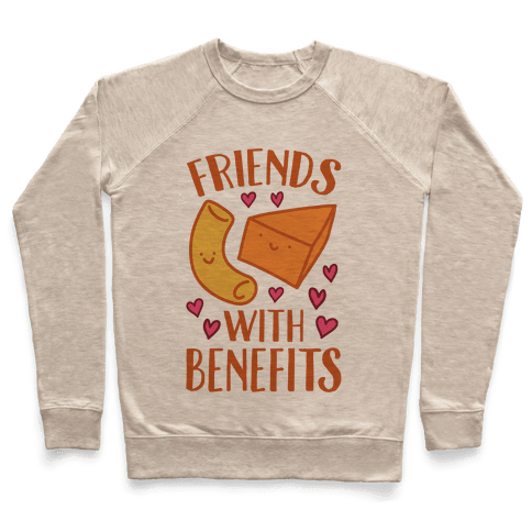 Friends With Benefits Pullover