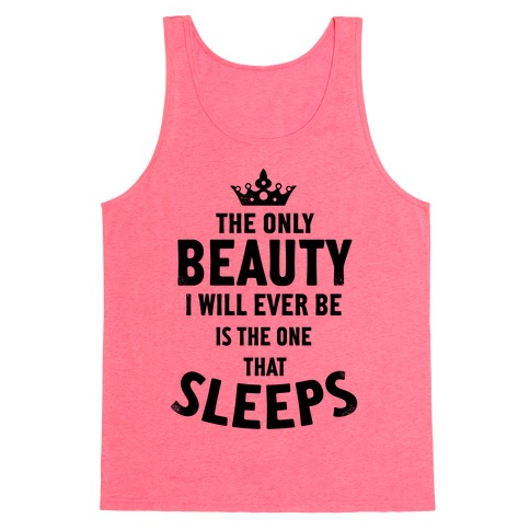 The Only Beauty I Will Ever Be... Tank Top