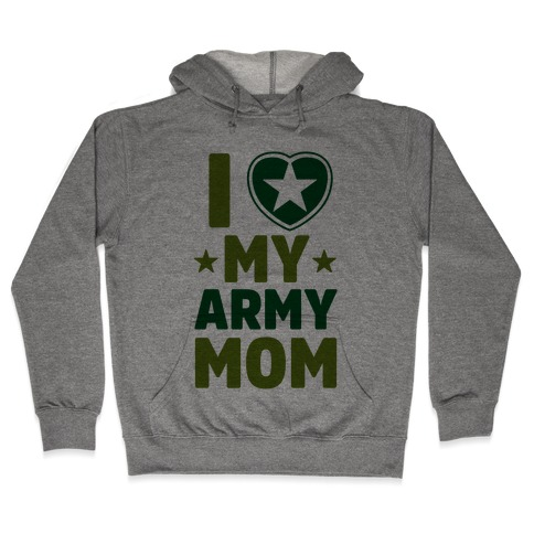 ac0548df I Love My Army Mom Hoodie | LookHUMAN