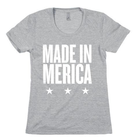 Made In Merica Womens T-Shirt