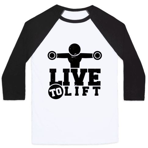 Live to Lift Baseball Tee