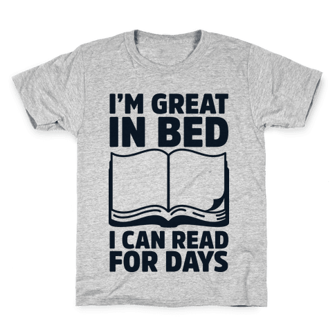 I'm Great in Bed I Can Read for Days Kids T-Shirt