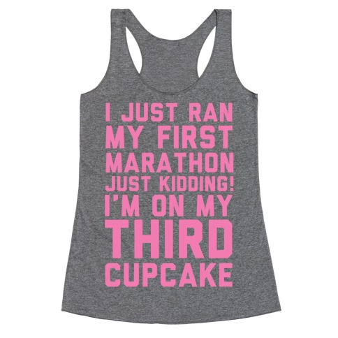Just Kidding I'm On My Third Cupcake Racerback Tank Top