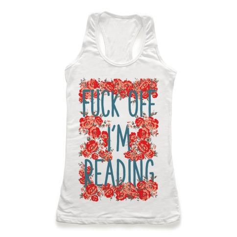 F*** Off I'm Reading Racerback Tank Top