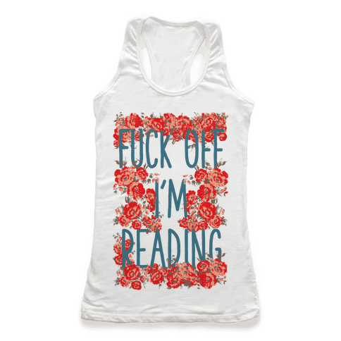F*** Off I'm Reading Racerback Tank Top