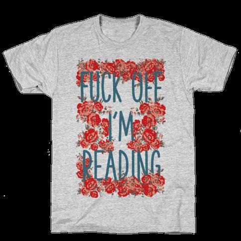 F*** Off I'm Reading Mens T-Shirt