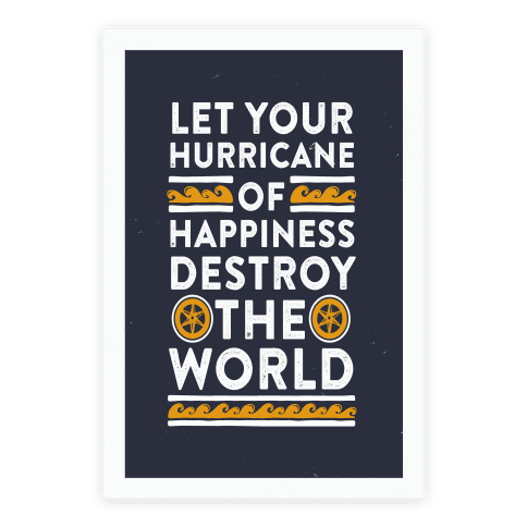 Let Your Hurricane of Happiness Destroy The World Poster