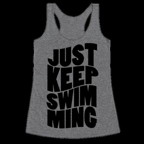 Just Keep Swimming Racerback Tank Top