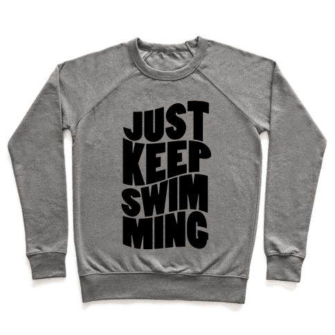 Just Keep Swimming Pullover