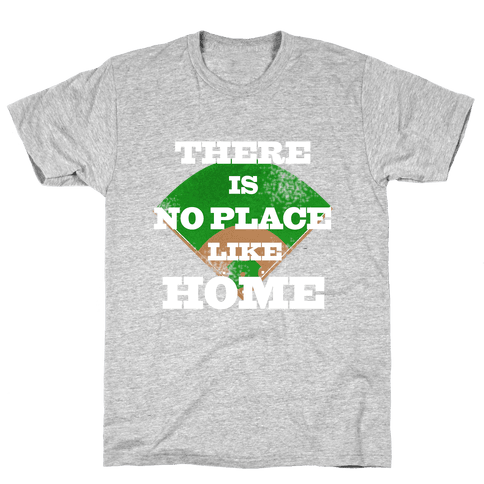 There is No Place Like Home (Juniors) Mens T-Shirt