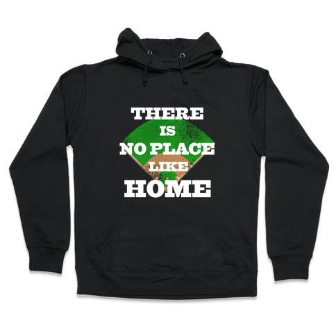 There is No Place Like Home (Juniors) Hooded Sweatshirt