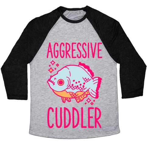 Aggressive Cuddler Baseball Tee