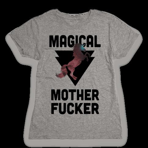 Magical Mother F***er Womens T-Shirt