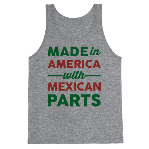 Made In America With Mexican Parts Tank Top
