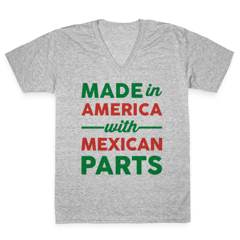Made In America With Mexican Parts V-Neck Tee Shirt