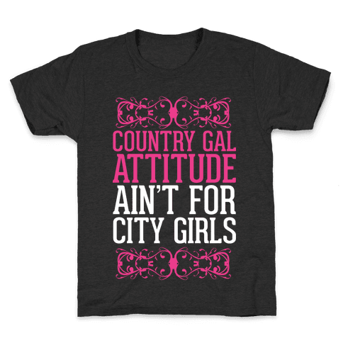 Country Gal Attitude Ain't For City Girls Kids T-Shirt