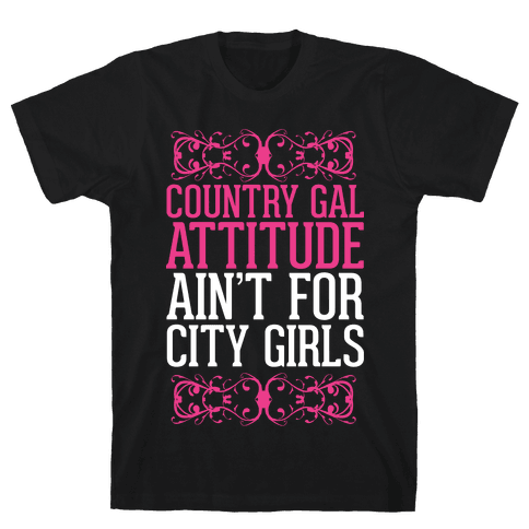 Country Gal Attitude Ain't For City Girls Mens T-Shirt