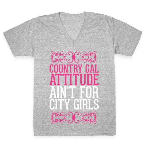 Country Gal Attitude Ain't For City Girls V-Neck Tee Shirt