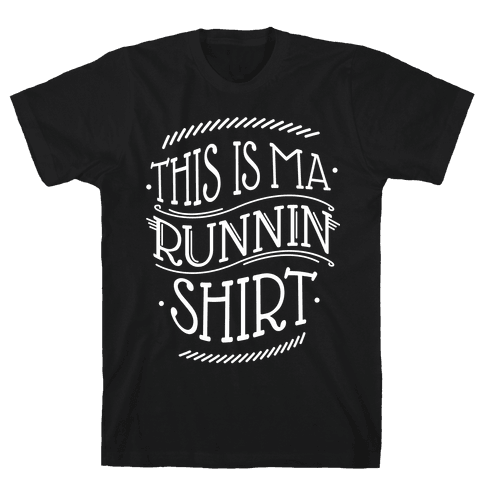Runnin Shirt Mens T-Shirt