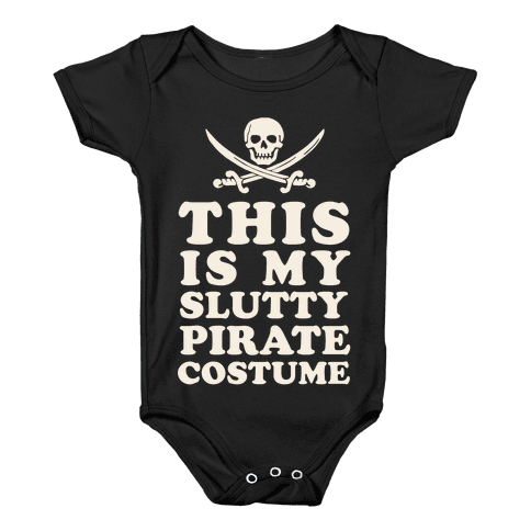 This is My Slutty Pirate Costume Baby Onesy