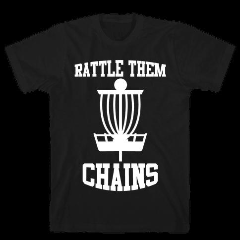 Rattle Them Chains Mens T-Shirt