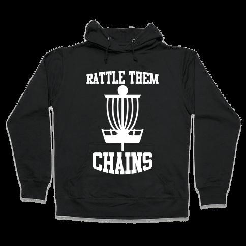 Rattle Them Chains Hooded Sweatshirt