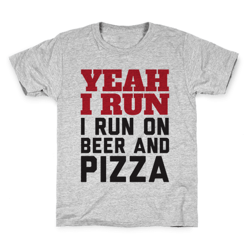 Yeah I Run I Run On Beer And Pizza Kids T-Shirt